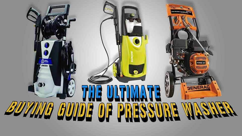 Pressure Washer Buying Guide You Should Consider To Buy A