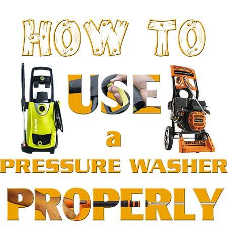 How to use a pressure washer