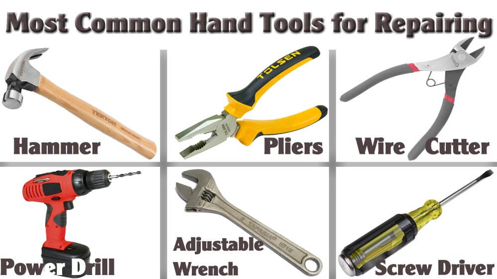 Top 6 Most Common Hand Tools For Repairing
