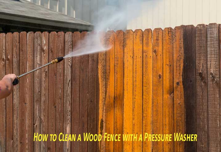 How to Clean a Wood Fence with a Pressure Washer